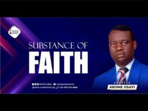 Download Sermon: Substance Of Faith – Apostle Arome Osayi [Mp3 Download]