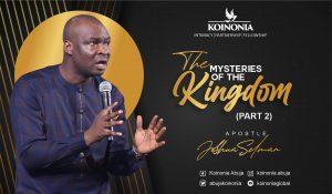 Download Sermon: The Mysteries Of The Kingdom 3 – Apostle Joshua Selman