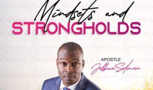 Download Sermon: Stronghold And Mindset 2021 – Apostle Joshua Selman